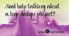 Need Help Talking About A Logo Design Project?