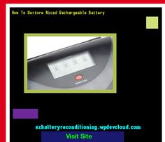 How To Restore Nicad Rechargeable Battery 142821 - Recondition Your Old Batteries Back To 100% Of Their Working Condition!