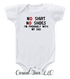 No Shirt No Shoes I'm Probably with my Dad Funny by CasualTeeCo, $14.00