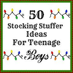 50 Stocking Stuffers For Teenage Boys !! I have a 16 year old one myself ....and he doesn't like the regular stuff b/c of his disability so it's a REAL challenge, hope this helps moms and dads