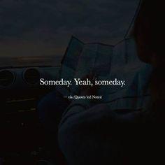 Someday. Yeah someday. via (http://ift.tt/2mNTKi3)