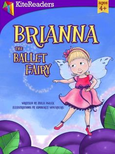 Free Kindle Book For A Limited Time : Brianna the Ballet Fairy (KiteReaders Fairy Series) - Visit the magical world of Fairy Trails. Brianna the Ballet Fairy is an enchanting tale that will touch the heart of anyone who has ever had a special dream.  Down among the sugarplums are sprites no bigger than your thumbs.  Brianna is the smallest sprite who sprinkles sugar through the night.  Enter a world of fairies, pixies and dazzling enchantment.  Brianna wishes that she could dance with the…