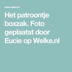 Het patroontje boxzak. Foto geplaatst door Eucie op Welke.nl