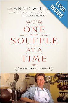 One Soufflé at a Time: A Memoir of Food and France: Anne Willan, Amy Friedman: 9780312642174: Amazon.com: Books