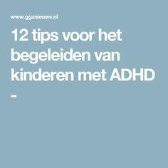 12 tips voor het begeleiden van kinderen met ADHD -