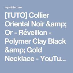 [TUTO] Collier Oriental Noir & Or - Réveillon - Polymer Clay Black & Gold Necklace - YouTube