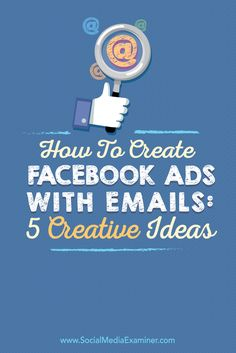 How to Create Ads With Emails: 5 Creative Ideas Marketing Mail, Facebook Marketing Strategy, Business Marketing, Internet Marketing, Social Media Marketing, Online Marketing, Digital Marketing, Social Web, Marketing Strategies