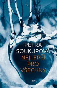 Nejlepší pro všechny by Petra Soukupová - Books Search Engine Petra, Roman, Books, Movie Posters, Audio, Film, Book, Movie, Libros