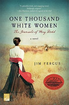 """AR* OI* One Thousand White Women by Jim Fergus - The covert and controversial """"Brides for Indians"""" program, launched by the administration of Ulysses S. Grant, is intended to help assimilate the Indians into the white man's world. Toward that end May and her friends embark upon the adventure of their lifetime. - This book was a PHENOMENAL look at """"what if."""""""