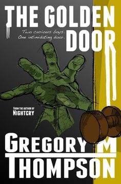 """The Golden Door"" by Gregory M. Thompson, $2.99  --- Two boys, ages 14 and 9, have recently lost their mother and have difficulties finding comfort in their emotionally and occasionally physically abusive father. That same summer, they witness their father continuously painting a door golden-yellow in their house and soon, their curiosity overcomes them to find out what's behind the door."