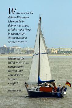 Weise mir, Herr, deinen Weg, dass ich wandle in deiner Wahrheit; ... Psalm 86, 11-12