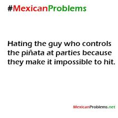 Mexican Problem #9425 - Mexican Problems