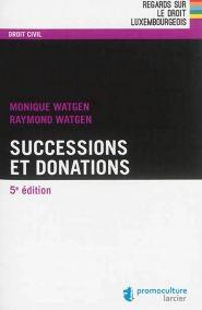 Successions et donations / Monique Watgen, Raymond Watgen.     5e éd.    Promoculture Larcier, 2015