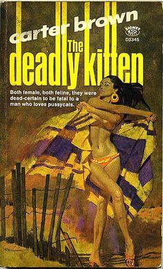 Carter Brown: The deadly kitten. Signet Books Cover art by Robert McGinnis. Pulp Fiction Book, Crime Fiction, Pulp Novel, Book Cover Art, Book Art, Estilo Pin Up, Pulp Magazine, Magazine Covers, Robert Mcginnis