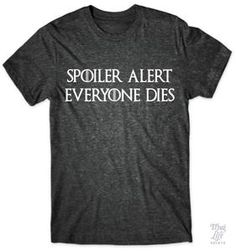 Spoiler Alert, everyone dies.