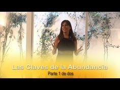 LAS CLAVES DE LA ABUNDANCIA... Virginia Blanes   Parte 1 de Dos