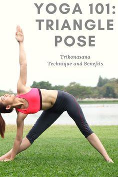 Triangle Pose: Trikonasana Technique and Benefits #Yoga101