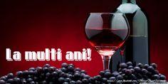 Cata, Red Wine, Alcoholic Drinks, Happy Birthday, Good Night, Flowers, Happy Brithday, Urari La Multi Ani, Liquor Drinks