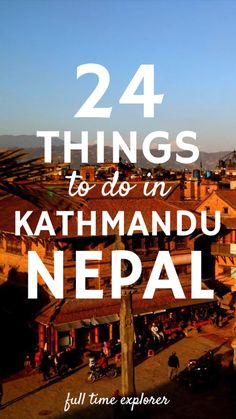 travel destinations videos 24 Unique Things To Do in Kathmandu Outside of Thamel Full Time Explorer Nepal Asia Travel, Travel Usa, Travel Nepal, Nepal Culture, Top Travel Destinations, Explore Travel, Australia Travel, Day Trips, Cool Places To Visit