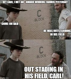 Out standing in his field ! - Coral - Humor Me - The Walking Dead Carl Memes Walking Dead Funny, Walking Dad Jokes, Walking Dead Coral, Walking Dead Clothes, The Walking Dad, Twd Memes, Mega Sena, Reality Shows, Christian Memes