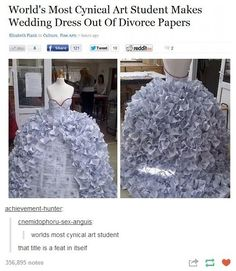 World's most cynical art student makes wedding dress out of divorce papers Really Funny, Funny Cute, Haha Funny, Funny Stuff, Funny Things, Random Stuff, Stupid Funny Memes, Funny Posts, A Silent Voice