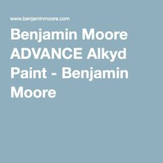 1000 images about p a i n t on pinterest benjamin moore elephants breath and farrow ball for Advance waterborne interior alkyd