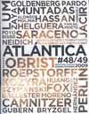 Atlántica Internacional Revista de las Artes es una publicación cuatrimestral que se ocupa de las últimas tendencias del arte, especialmente las de los continentes africano, europeo y americano, los que conforman la interrelación tricontinental caldo de cultivo de la cultura canaria y que...