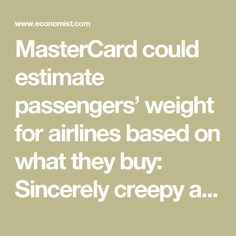 MasterCard could estimate passengers' weight for airlines based on what they buy: Sincerely creepy and intrusive