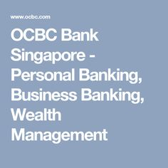 OCBC Bank Singapore - Personal Banking, Business Banking, Wealth Management
