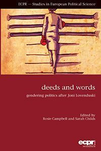 Deeds and words : gendering politics after Joni Lovenduski / edited by Rosie Campbell and Sarah Childs