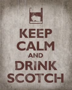 Keep Calm and Drink Scotch, premium art print (concrete) - Keep Calm Collection