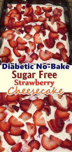 Diabetic No-Bake Sugar Free Strawberry Cheesecake - Healthy Dessert Sugar Free Deserts, Sugar Free Recipes, Ww Recipes, Diabetic Recipes, Low Carb Recipes, Cooking Recipes, Diabetic Snacks, Sugar Free Foods, Snacks Recipes