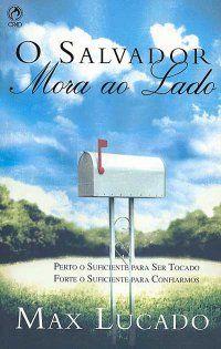O Salvador Mora ao Lado  Max Lucado