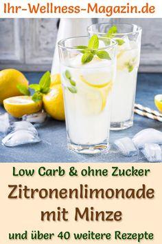 Zitronenlimonade mit Minze selber machen: Low-Carb-Rezept für selbstgemachte Limonade ohne Zucker - gesund, kalorienarm, schnell und einfach - ein alkoholfreies Getränk ... #alkoholfrei #limonade
