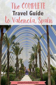 30/4/2017 the ulimate valencia travel guide continent: spanje ( europa) thema: toerisme beschrijving : een foto van to valencia in spanje