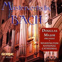 Douglas Major - Masterworks by Bach