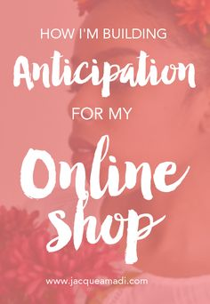 How I'm Building Anticipation For My Online Shop | Jacque of all trades