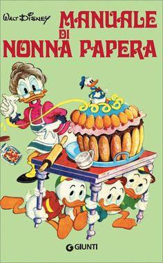 Libri di cucina per Natale 2015   Il Manuale di Nonna Papera della Disney   FOTO