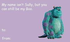 DIRTY DISNEY/PIXAR VALENTINES My name isn't Sully but you can still be my Boo