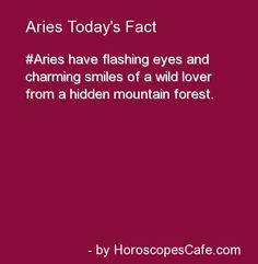 Aries Daily Fun Fact - Aries have flashing eyes and charming smile of a wild lover from a hidden mountain forest. #Aries