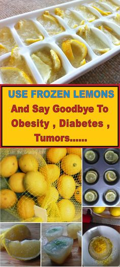 Believe It or Not, Use Frozen Lemons and Say Goodbye to Diabetes, Tumors, Obesity! - usefulhealthytips.us