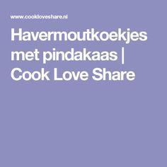 Havermoutkoekjes met pindakaas |       Cook Love Share