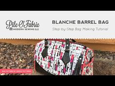 Blanche Barrel Bag // Step-by-Step Bag Making Tutorial - YouTube
