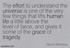 Eloquent, thank you Steven Weinberg, Nobel laureate in Physics