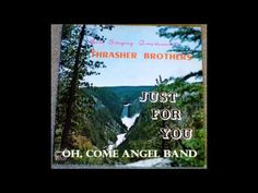Oh, Come Angel Band The Thrasher Brothers - YouTube