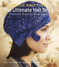 Buy Vogue Knitting: The Ultimate Hat Book by Vogue Knitting Magazine with free worldwide delivery (isbn:9781936096503).  #HappyReading