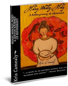 Holey, Wholly, Holy by Kris Camealy from www.AlwaysAlleluia.com - 10% of every purchase goes to Compassion