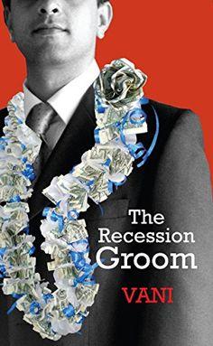 The Recession Groom by Vani http://www.amazon.in/dp/9384226580/ref=cm_sw_r_pi_dp_dprRub042FPZK