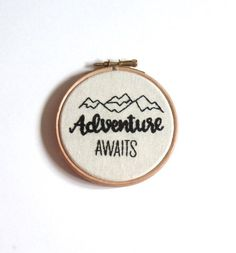 Adventure Awaits embroidery hoop art 4 inch wall decoration Modern embroidery Framed quote mountain lover outdoors birthday gift