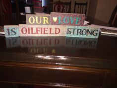 Hey, I found this really awesome Etsy listing at https://www.etsy.com/listing/203218021/wood-blocks-our-love-is-oilfield-strong